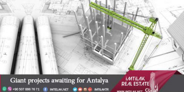 Giant projects awaiting for Antalya