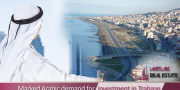 Marked Arabic demand for investment in Trabzon