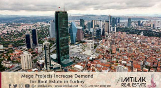 Mega Projects Increase Demand for Real Estate in Turkey