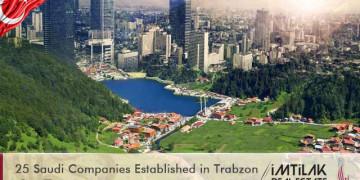 25 Saudi Companies Established in Trabzon