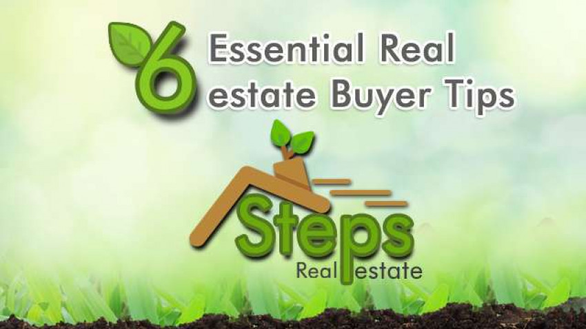 6 Essential Real estate Buyer Tips
