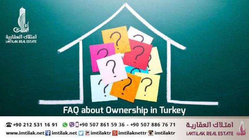Les questions les plus courantes sur la propriété immobilière en Turquie