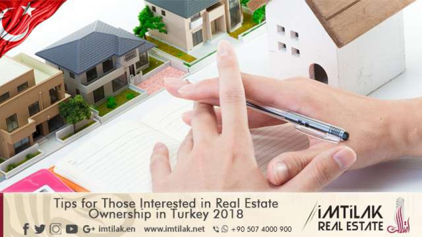 Tips for Those Interested in Real Estate Ownership in Turkey 2018