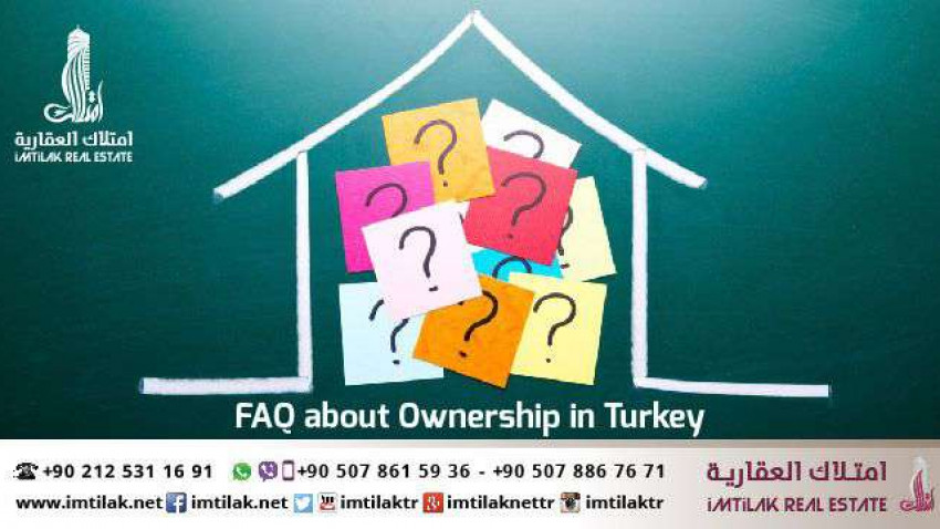 FAQ About Ownership in Turkey