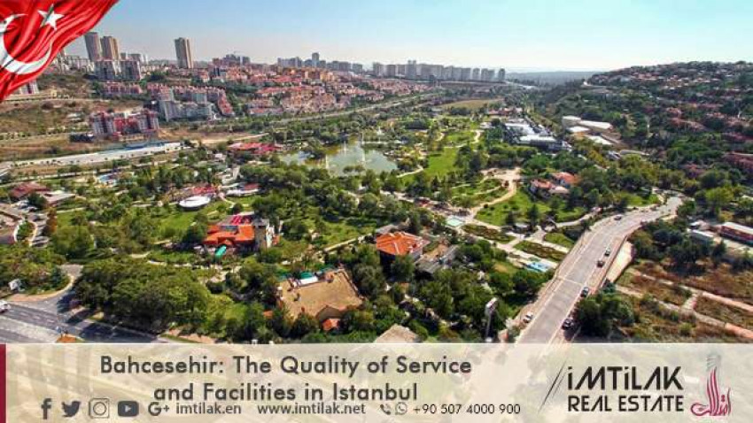 Bahcesehir: The Quality of Service and Facilities in Istanbul