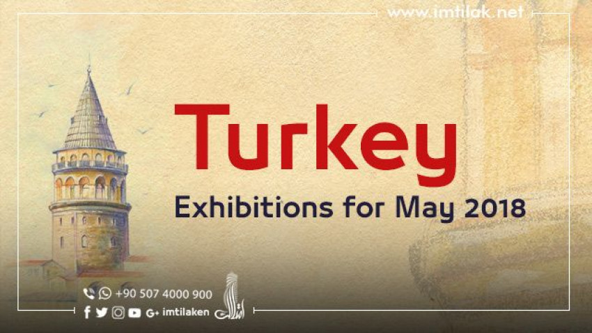 Turkey's Exhibitions for May 2018