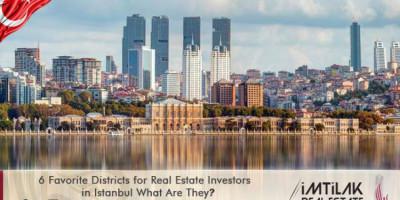 أكثر 6 مناطق مفضلة عند المستثمرين العقاريين في إسطنبول
