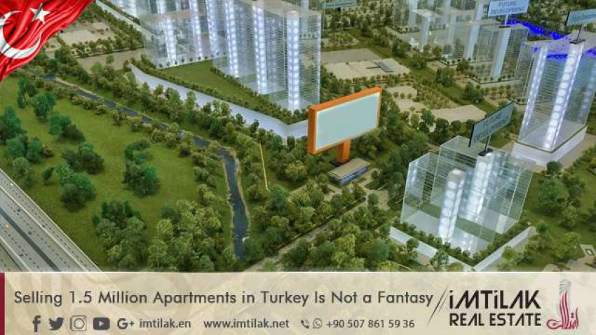 Selling 1.5 Million Apartments in Turkey Is Not a Fantasy