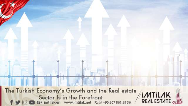 The Turkish Economy's Growth and the Real estate Sector Is in the Forefront