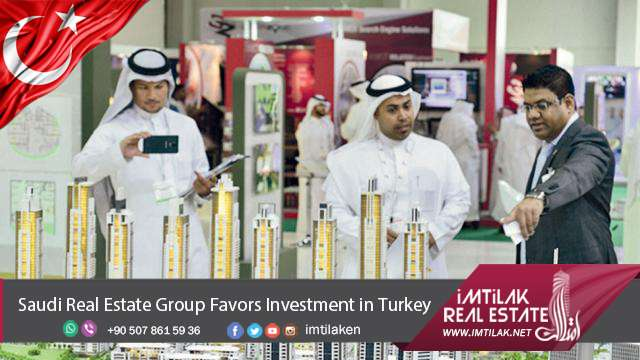 Saudi Real Estate Group Favors Investment in Turkey
