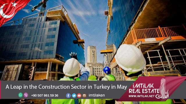 A Leap in the Turkey Real Estate Sector in May