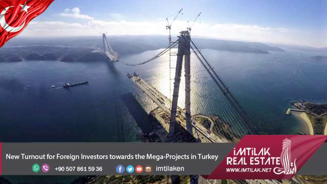 New Turnout for Foreign Investors towards the Mega-Projects in Turkey