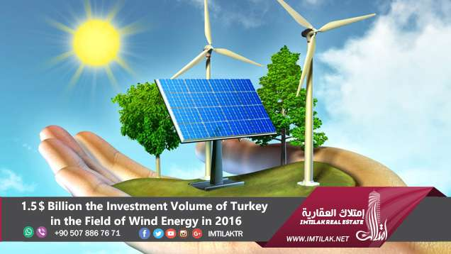 $1.5 Billion the Investment Volume of Turkey in the Field of Wind Energy in 2016