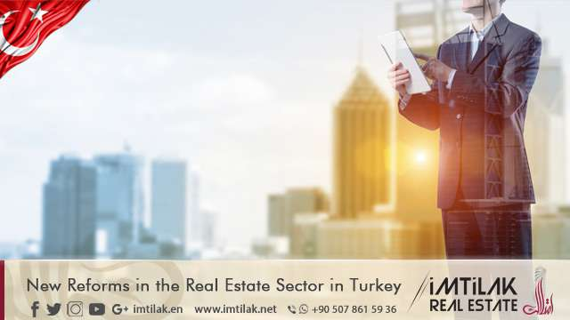 New Reforms in the Real Estate Sector in Turkey