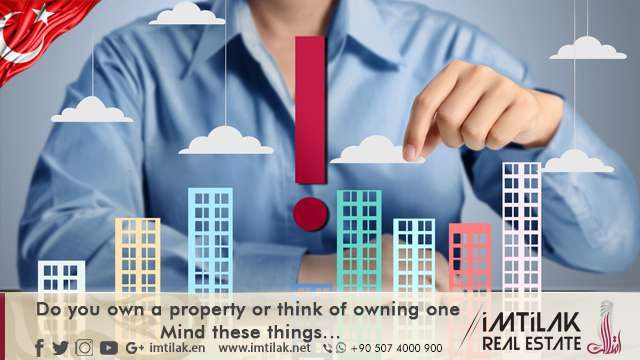 Do you Own a Property or Think of Owning one? Mind these Things…