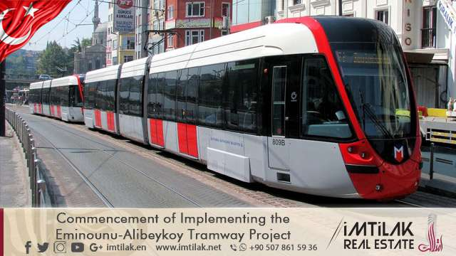 Commencement of Implementing the Eminounu-Alibeykoy Tramway Project in Istanbul