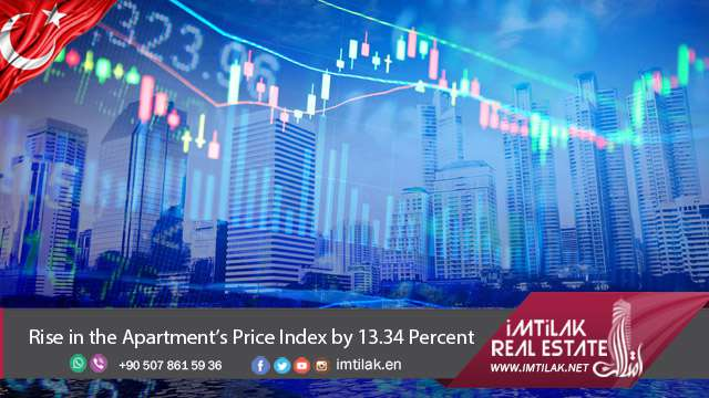 Rise in the Apartment Prices In Istanbul Index by 13.34%