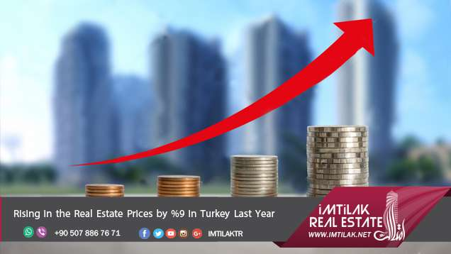 Rising in the Real Estate Prices by %9 in Turkey Last Year