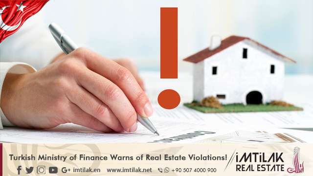 Turkish Ministry of Finance Warns of Real Estate Violations!