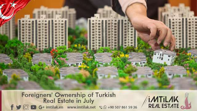 Foreigners' Ownership of Turkish Real Estate in July