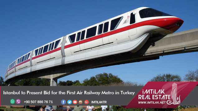 Istanbul to Present Bid for the First Air Railway Metro in Turkey