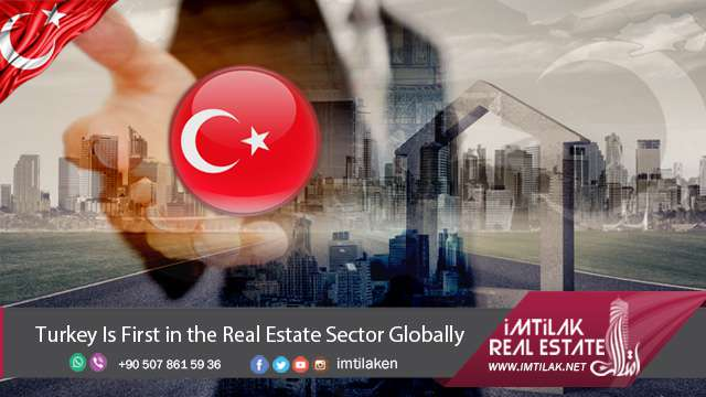 Turkey Is First in the Real Estate Turkey Sector Globally