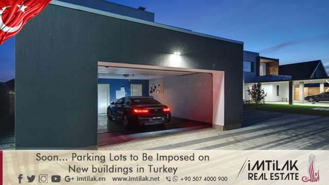 Soon... Parking Lots to Be Imposed on New buildings in Turkey