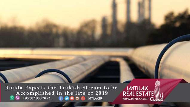 Russia Expects the Turkish Stream to be Accomplished in the late of 2019