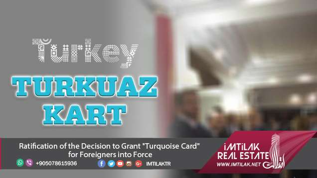 "Ratification of the Decision to Grant ""Turquoise Card"" for Foreigners into Force"