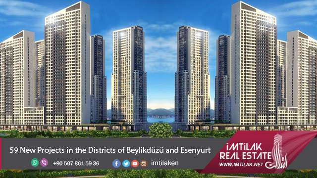59 New Projects in the Districts of Beylikdüzü and Esenyurt