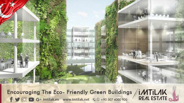 Encouraging the Eco-Friendly Green Buildings in Turkey