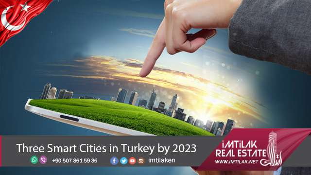 Creating Three Smart Cities in Turkey by 2023