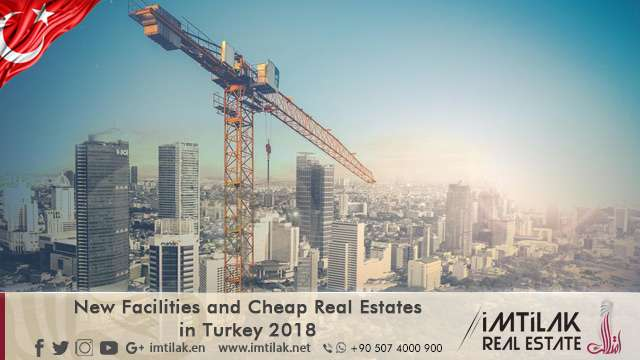 New Facilities and Cheap Real Estates in Turkey 2018