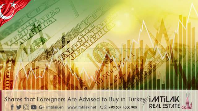 Shares that Foreigners Are Advised to Buy in Turkey