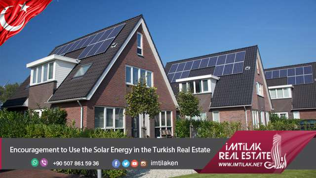 Encouragement to Use the Solar Energy in the Turkish Real Estate